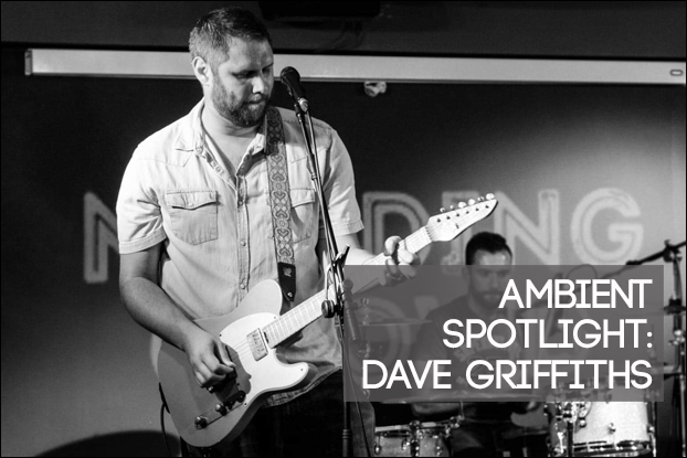 Ambient Spotlight: Dave Griffiths