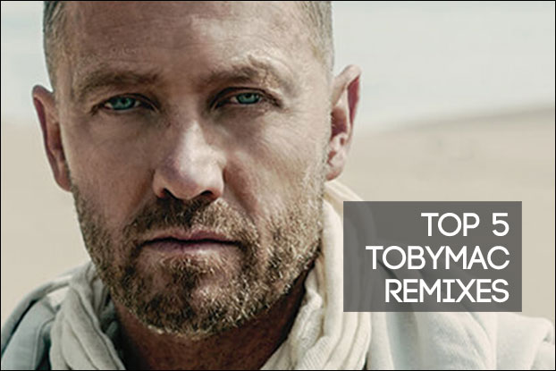 Top 5 TobyMac Remixes