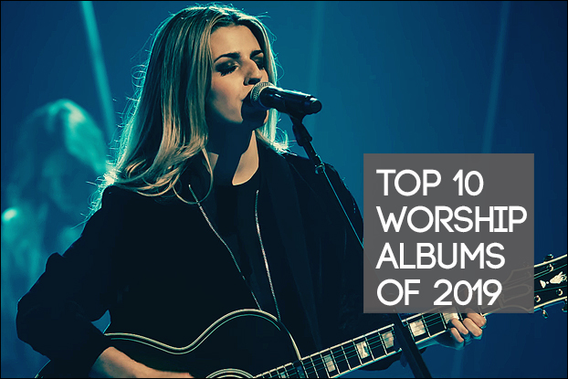 Top 10 Worship Albums of 2019
