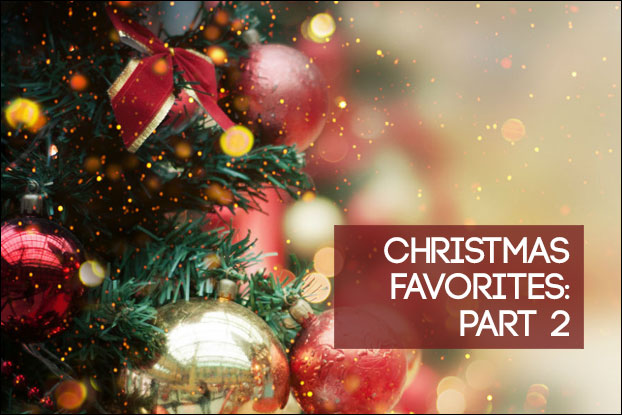 Christmas Favorites: Part 2
