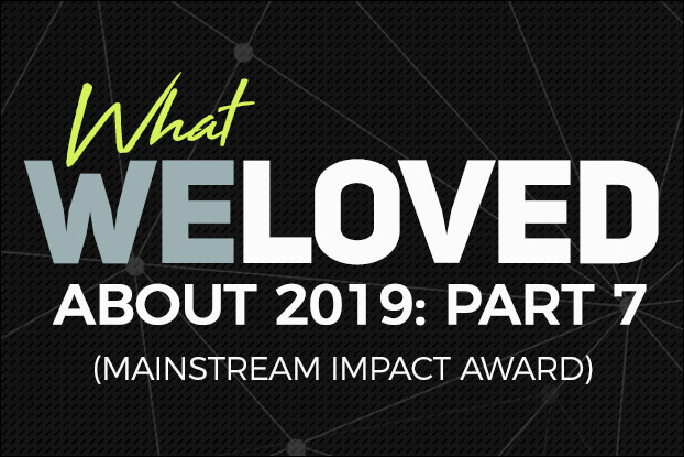 #7 - We Love Awards: Mainstream Impact