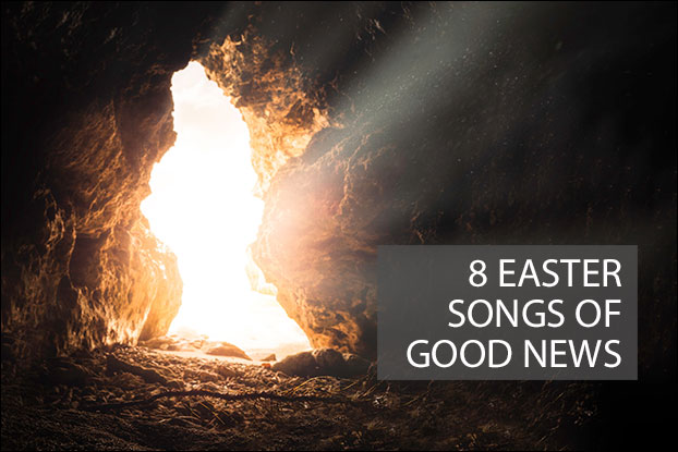 8 Easter Songs Of Good News