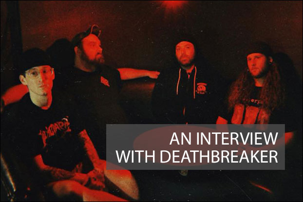 An Interview with Deathbreaker