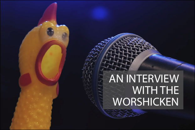 An Interview with The Worshicken