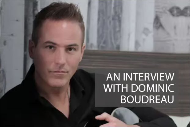 An Interview With Dominic Boudreau