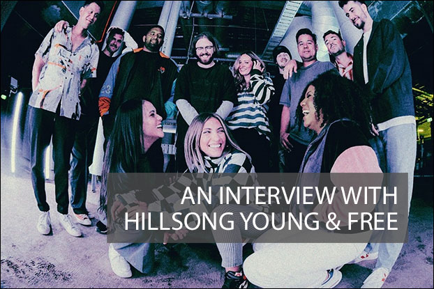An Interview with Hillsong Young & Free