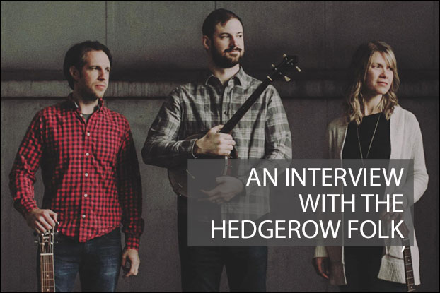 An Interview with The Hedgerow Folk