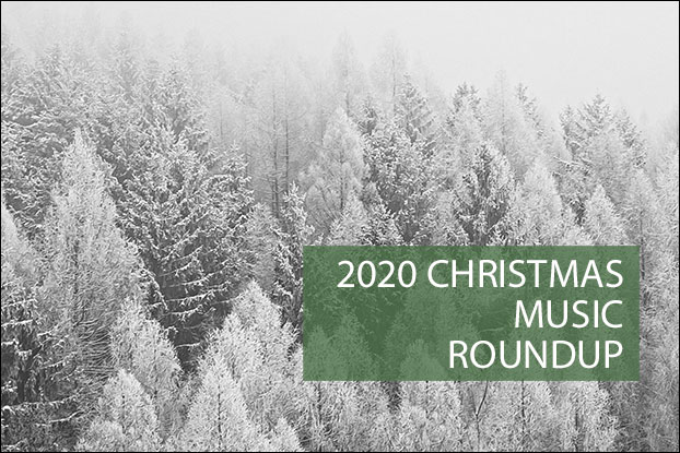 2020 Christmas Music Roundup