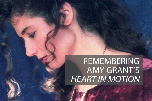 Amy Grant's 'Heart In Motion' Turns 30