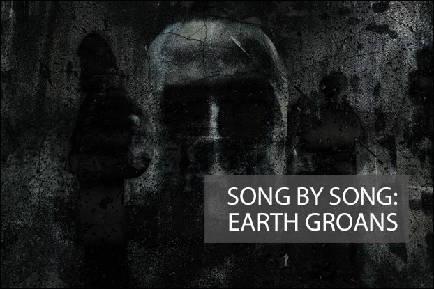 Song By Song: Earth Groans