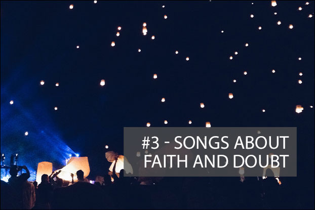 #3 - Songs About Faith and Doubt