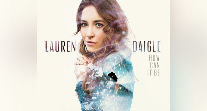 Lauren Daigle Set to Release First Full Album How Can It Be