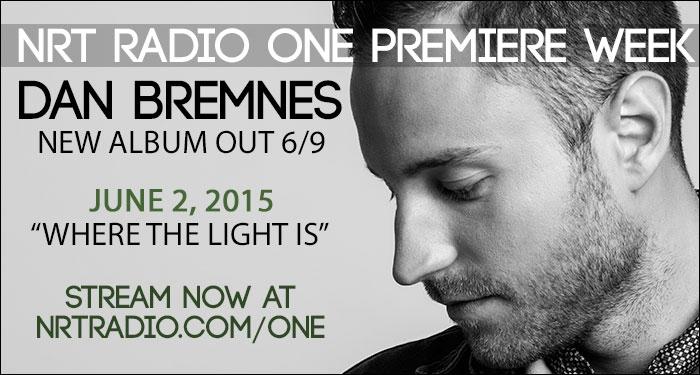 Dan Bremnes Launches Premiere Week On NRT Radio One