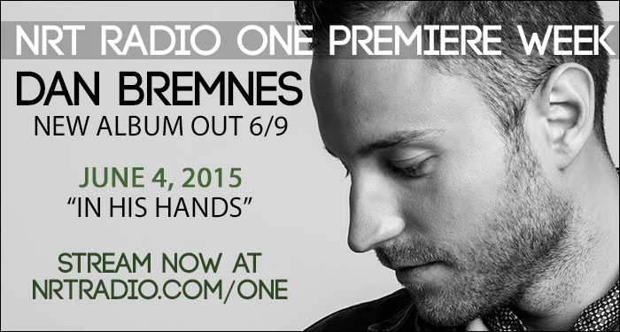 Dan Bremnes Continues Premiere Week On NRT Radio One