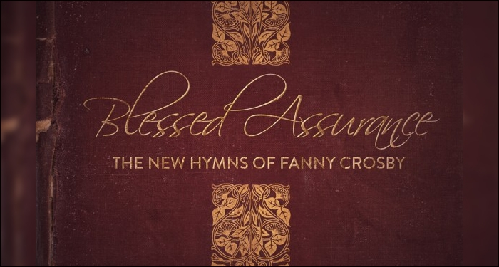 Never Before Heard Songs from Fanny Crosby Recorded by Contemporary Worship Leaders