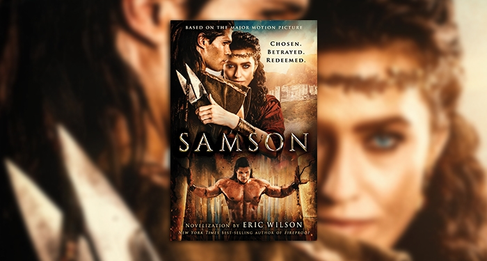 Eric Wilson Shines a Light on the Story of Samson with New Novel, Major Motion Picture 'Samson'