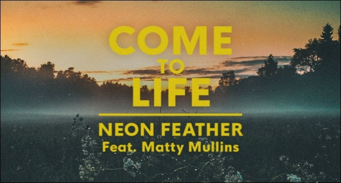 Neon Feather Releases New Song 'Come To Life' Featuring Matty Mullins