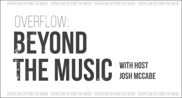 Season One of 'Overflow: Beyond The Music' Podcast Features We Are Messengers, Dan Bremnes and More
