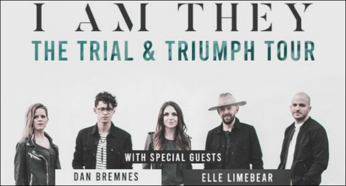 I Am They Announces Trial & Triumph Tour w/Dan Bremnes and Elle Limebear