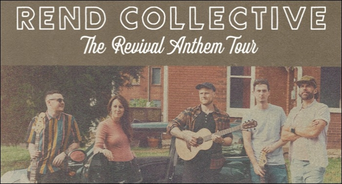 Rend Collective Announces Spring Leg of Revival Anthem Tour