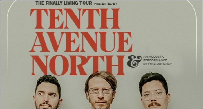 Tenth Avenue North Announces 'Finally Living' Tour