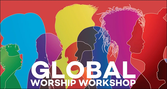 Global Worship Workshop Aims To Help The Local Church
