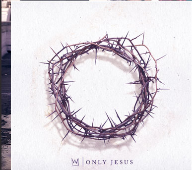 Casting Crowns, Only Jesus